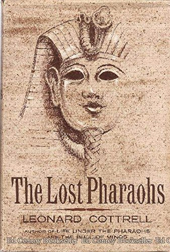 The Lost Pharaohs : The Romance of Egyptian Archaeology