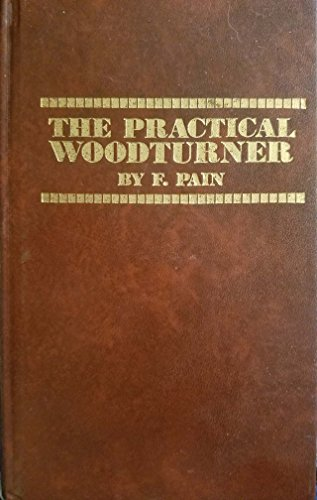 9780237444716: Practical Woodturner