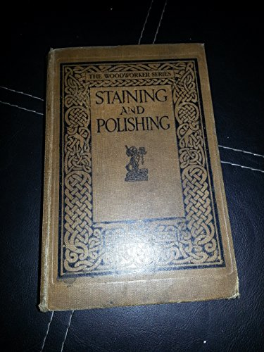"9780237445089: Staining and Polishing (""Woodworker"" Handbooks)"