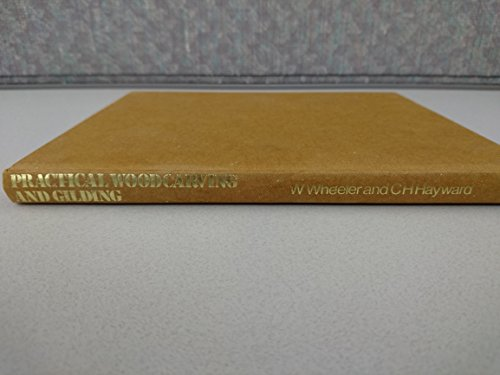 9780237445164: Practical Woodcarving and Gilding
