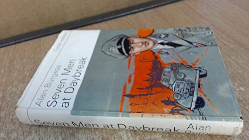 Seven Men at Daybreak (Cadet e.) (0237445859) by Alan Burgess