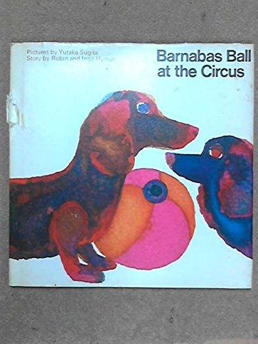 9780237446048: Barnabas Ball at the Circus