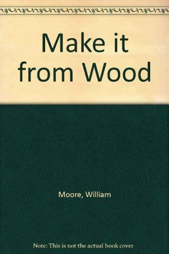 Make it from Wood (0237447339) by William Moore