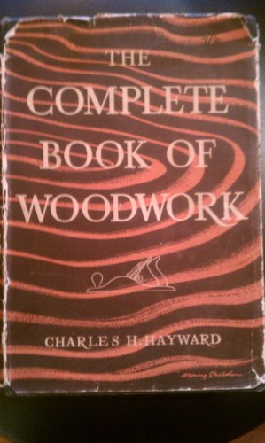 9780237447946: The complete book of woodwork