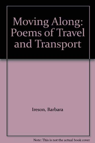 9780237448530: Moving Along: Poems of Travel and Transport
