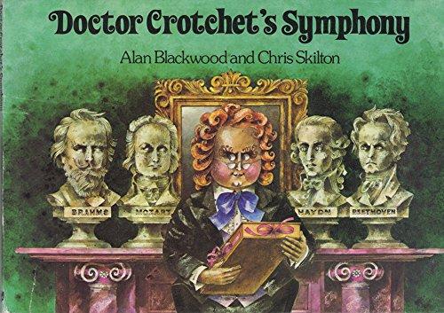 9780237448691: Doctor Crotchet's Symphony