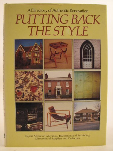 9780237456030: Putting Back the Style: Directory of Authentic Renovation