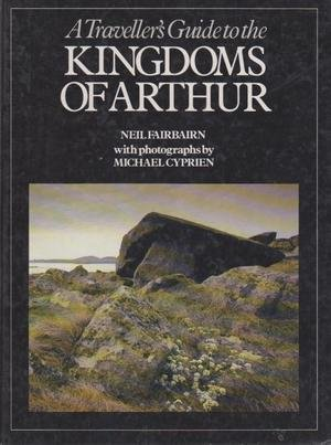 A traveller's guide to the Kingdoms of Arthur