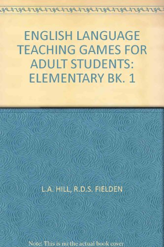 English Language Teaching Games for Adult Students: L.A. HILL, R.D.S.
