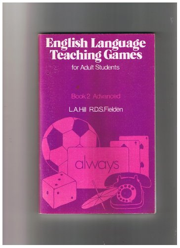 English Language Teaching Games for Adult Students: L. A. Hill,