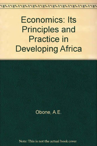 9780237499129: Economics: Its Principles and Practice in Developing Africa