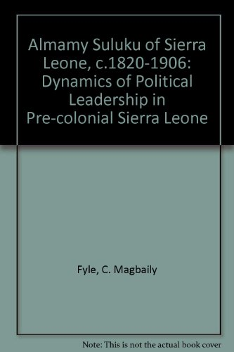 9780237504588: Almamy Suluku of Sierra Leone, c.1820-1906: Dynamics of Political Leadership in Pre-colonial Sierra Leone