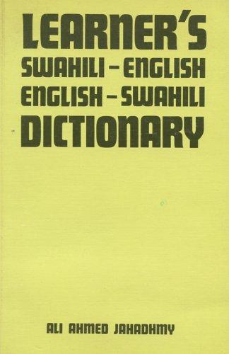 Learner's Swahili-English - English-Swahili Dictionary: Ali A. Jahadhmy
