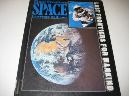 Final Frontiers: Space (Last Frontiers for Mankind): Lawrence Williams, Alan