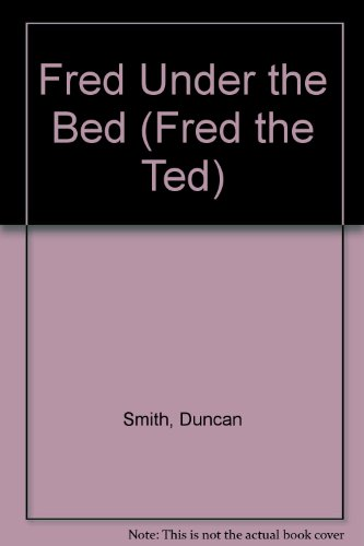 9780237511128: Fred Under the Bed (Fred the Ted)