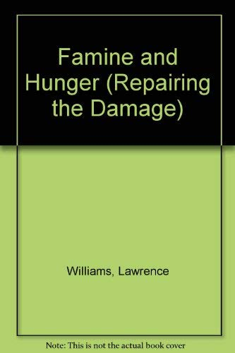 Famine and Hunger (Repairing the Damage): Williams, Lawrence