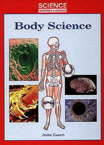 Body Science (Science Questions & Answers) (9780237512446) by Anita Ganeri