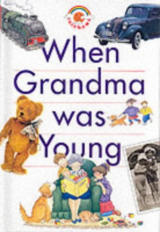 9780237513313: When Grandma Was Young (Rainbows)