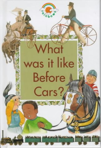 9780237513559: What Was it Like Before Cars? (Green Rainbows History)