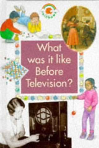 9780237513566: What Was it Like Before Television? (Green Rainbows History)