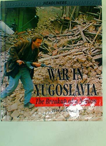 9780237513665: War in Yugoslavia: The Breakup of a Nation
