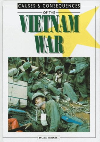 9780237513719: The Vietnam War (Causes & Consequences)