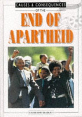 9780237513757: The End of Apartheid (Causes & Consequences)