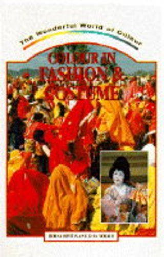 Colour in Fashion and Costume (The Wonderful World of Colour Series): Hinton, Morna, Yorath, John