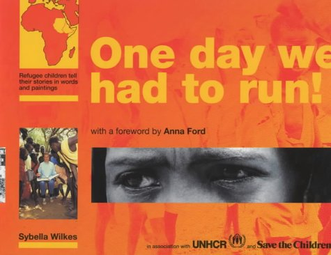 9780237514891: One Day We Had to Run (UNHCR / Save the Children)