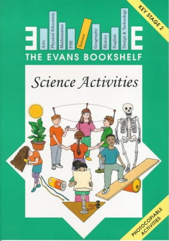 Science Activities: Key Stage 2 (The Evans: Fagone, Sam and