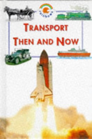 9780237515607: Transport Then and Now (Blue Rainbow)