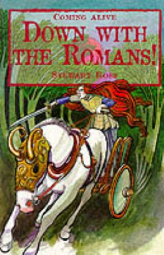 9780237516352: Down with the Romans (Coming Alive S.)