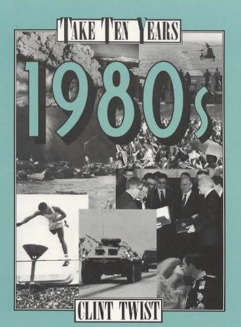 1980s (Take Ten Years): Twist, Clint