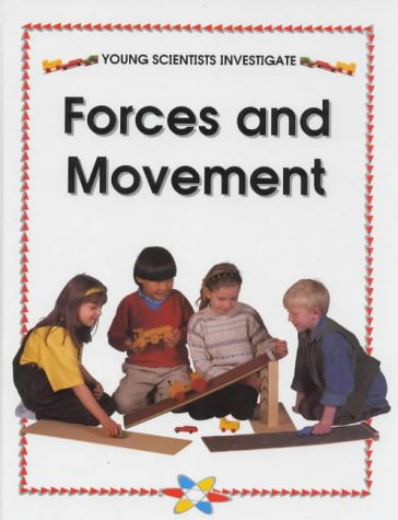 9780237516895: Forces and Movement (Young Scientists Investigate)