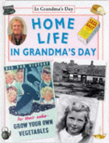9780237517083: Home Life in Grandma's Day