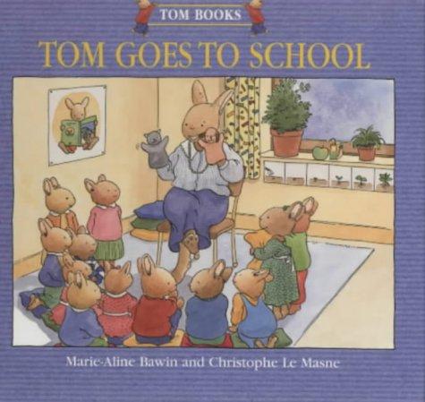 9780237517243: Tom Goes to School (Tom books)