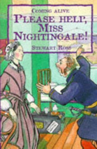 Please Help, Miss Nightingale (Coming Alive Series) (0237517507) by Stewart Ross