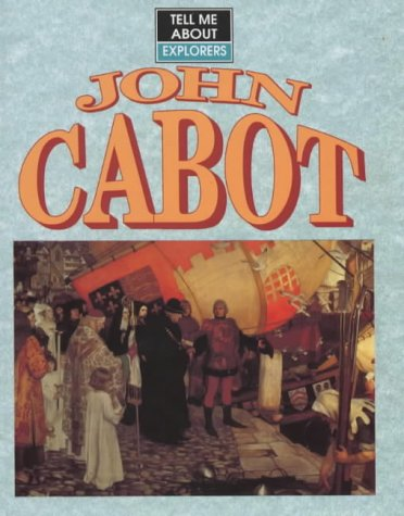 9780237517649: John Cabot (Tell Me About S.)
