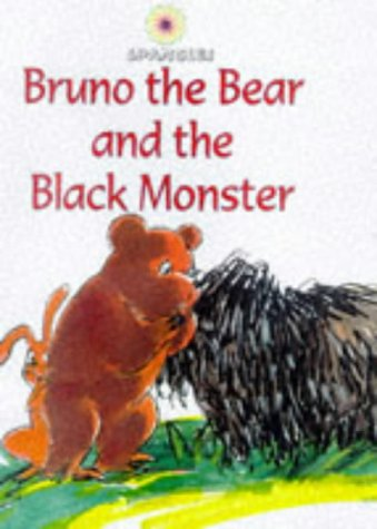 9780237517816: Bruno the Bear and the Big Black Monster (Spangles -Level 1 Series, #3)