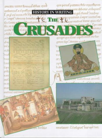 9780237518684: The Crusades (History in Writing)