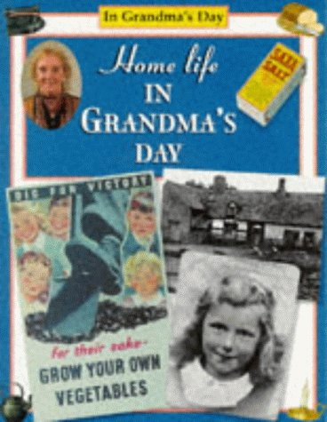 9780237518806: Home Life in Grandma's Day