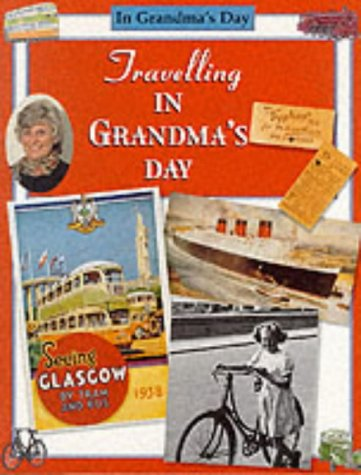 9780237518813: Travelling in Grandma's Day
