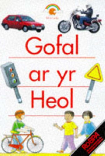 9780237519179: Look out on the Road (Gofal Ar Yr Heol) (Rainbows Big Books) (Welsh Edition)