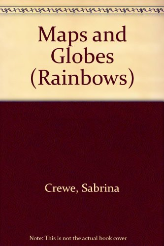 9780237519285: Maps and Globes (Rainbows)