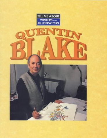 9780237519711: Quentin Blake (Tell Me About)