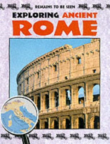 9780237520038: Exploring Ancient Rome (Remains To Be Seen)