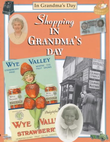9780237520069: Shopping: In Grandma's Day
