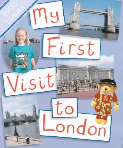 9780237521455: My First Trip to London (First Times)
