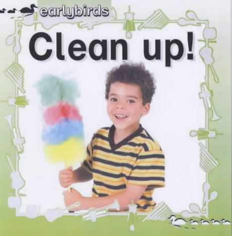 9780237522780: Clean up! (Early Birds)