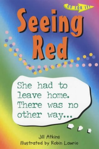 9780237523329: Seeing Red: She Had to Leave Home. There Was No Other Way... (Go For It!)
